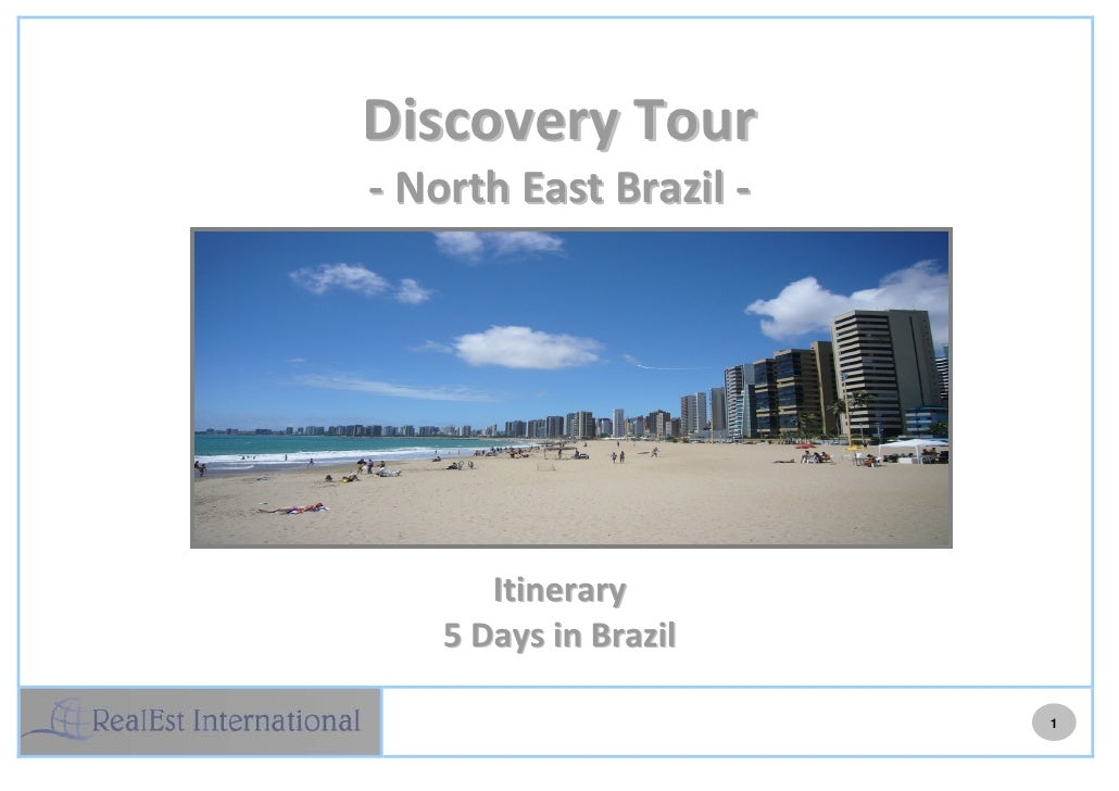 Discovery Tour  ‐ North East Brazil ‐                             Itinerary       5 Days in Brazil                        ...