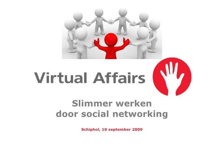 Slimmer werken                           door social networking                                               Schiphol, 10...