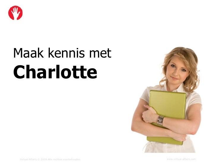 Maak kennis met Charlotte     Virtual Affairs © 2009 Alle rechten voorbehouden   www.virtual-affairs.com
