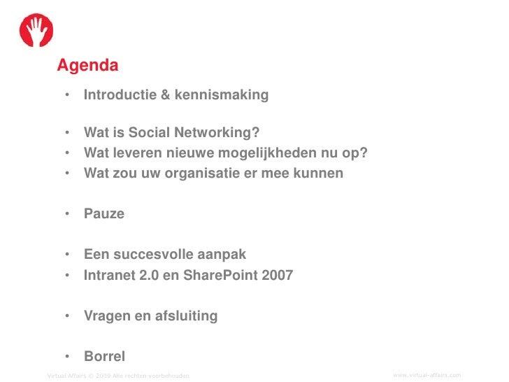 Agenda      • Introductie & kennismaking       • Wat is Social Networking?      • Wat leveren nieuwe mogelijkheden nu op? ...
