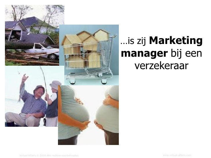 …is zij Marketing                                                    manager bij een                                      ...