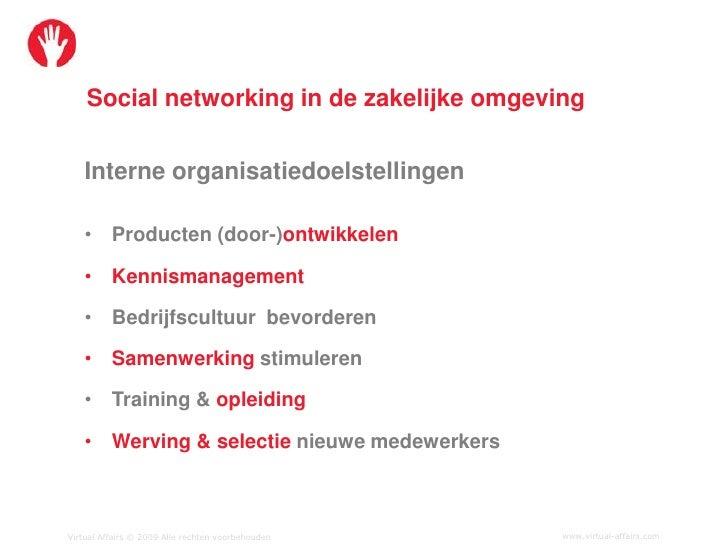 Social networking in de zakelijke omgeving      Interne organisatiedoelstellingen     • Producten (door-)ontwikkelen     •...