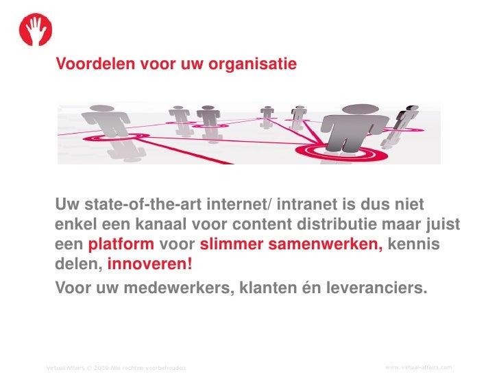 Voordelen voor uw organisatie       Uw state-of-the-art internet/ intranet is dus niet   enkel een kanaal voor content dis...