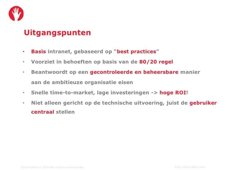"""Uitgangspunten   •     Basis intranet, gebaseerd op """"best practices""""   •     Voorziet in behoeften op basis van de 80/20 r..."""