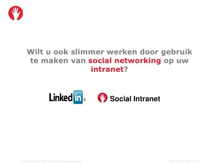 Wilt u ook slimmer werken door gebruik     te maken van social networking op uw                    intranet?              ...