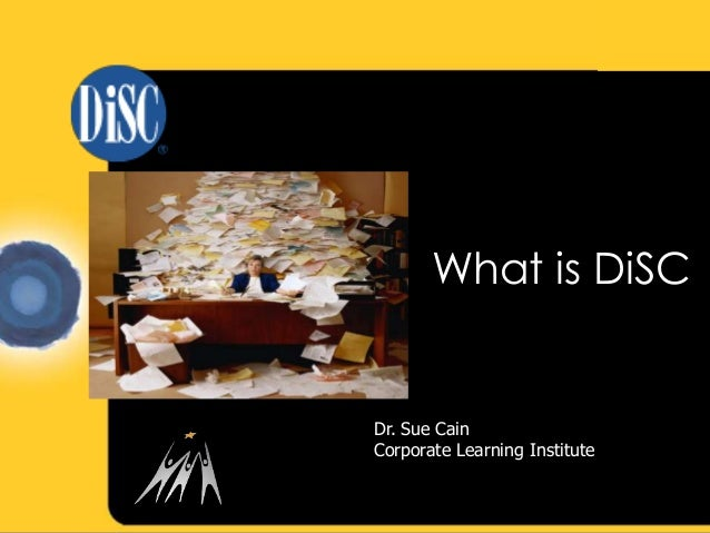 What is DiSC  Dr. Sue Cain  Corporate Learning Institute