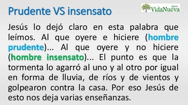 Insensato • ἀνόητος duro de entendimiento, ignorante, incapaz de entender, insensato Lc 24:25; Ro 1:14; Gál 3:1,3; 1Ti 6:9...