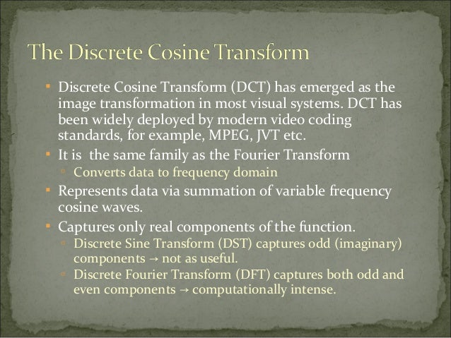 "discrete cosine transform thesis Improved transform methods for low thesis for the degree of doctor of science in point approximations of 8x8 inverse discrete cosine transform,"" in."