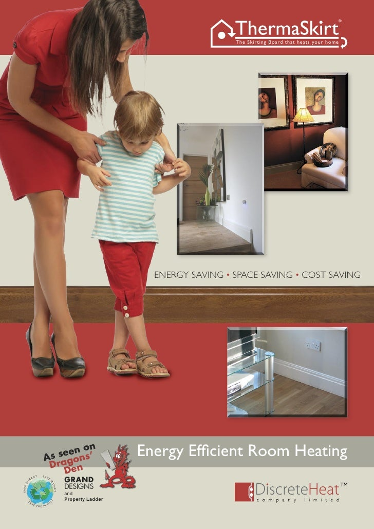 ®                                                                                  The Skirting Board that heats your home...