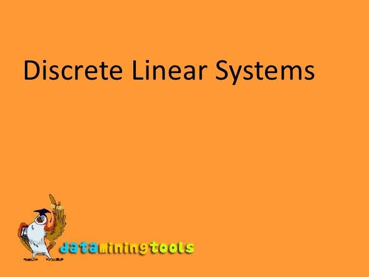 Discrete Linear Systems<br />