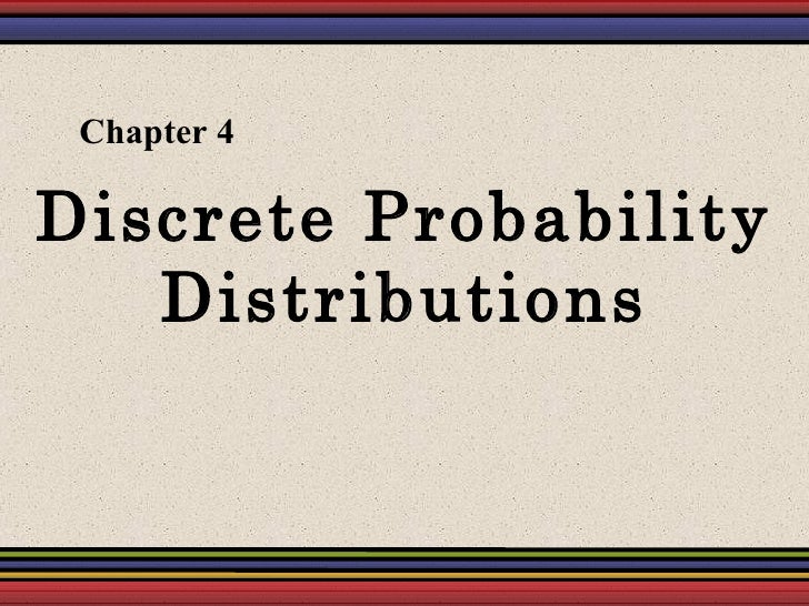 Discrete Probability Distributions Chapter 4