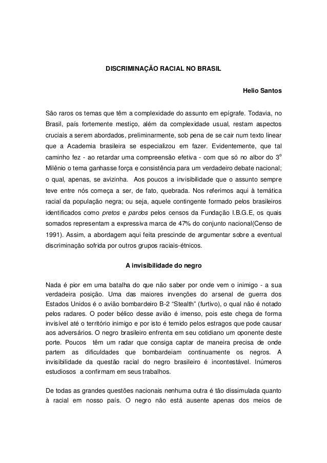 DISCRIMINAÇÃO RACIAL NO BRASIL                                                                       Helio SantosSão raros...