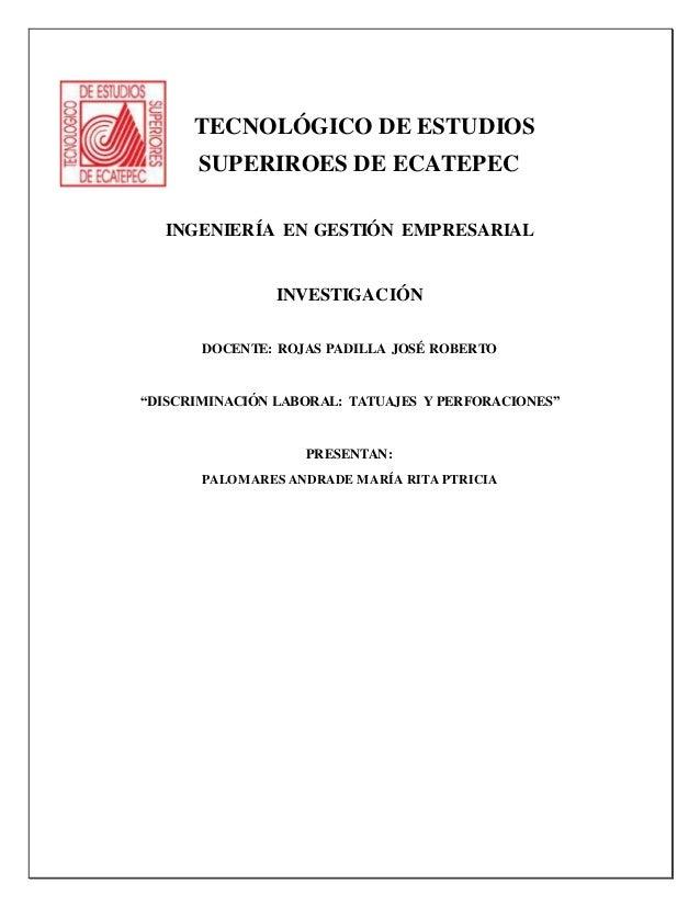 TECNOLÓGICO DE ESTUDIOS SUPERIROES DE ECATEPEC INGENIERÍA EN GESTIÓN EMPRESARIAL INVESTIGACIÓN DOCENTE: ROJAS PADILLA JOSÉ...