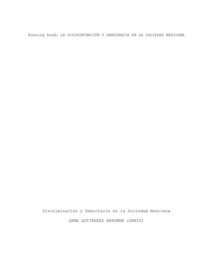 Running head: LA DISCRIMINACIÓN Y DEMOCRACIA EN LA SOCIEDAD MEXICANA           Discriminación y Democracia en la Sociedad ...