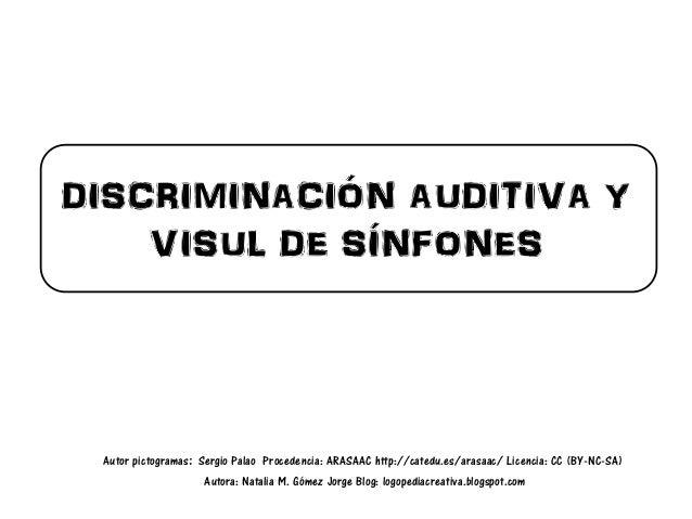 DISCRIMINACIÓN AUDITIVA Y VISUL DE SÍNFONES Autor pictogramas: Sergio Palao Procedencia: ARASAAC http://catedu.es/arasaac/...