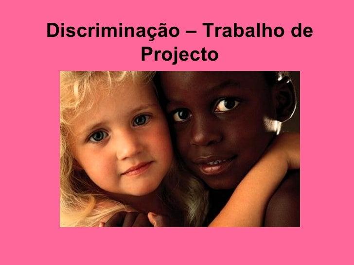 Discriminação – Trabalho de Projecto