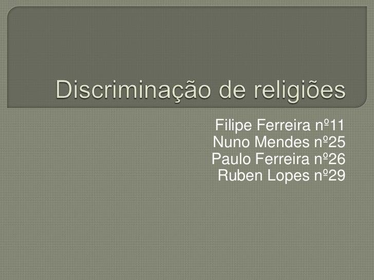 Filipe Ferreira nº11Nuno Mendes nº25Paulo Ferreira nº26 Ruben Lopes nº29