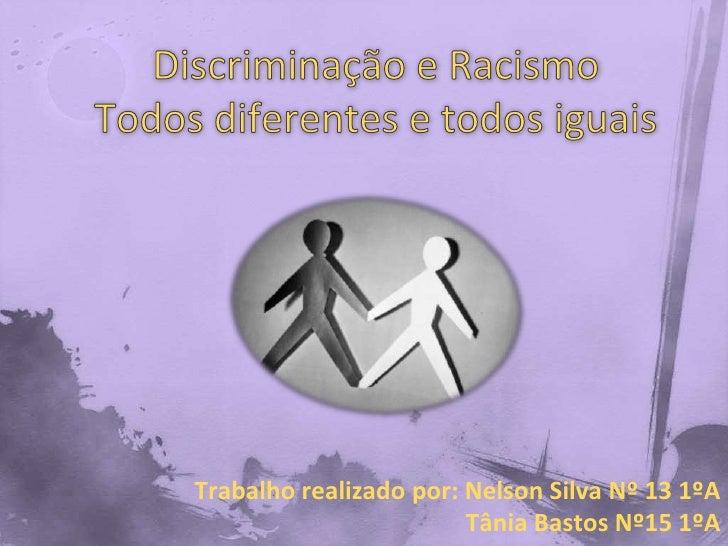 Trabalho realizado por: Nelson Silva Nº 13 1ºA                        Tânia Bastos Nº15 1ºA