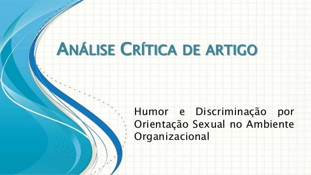 ANÁLISE CRÍTICA DE ARTIGO  Humor e Discriminação por Orientação Sexual no Ambiente Organizacional