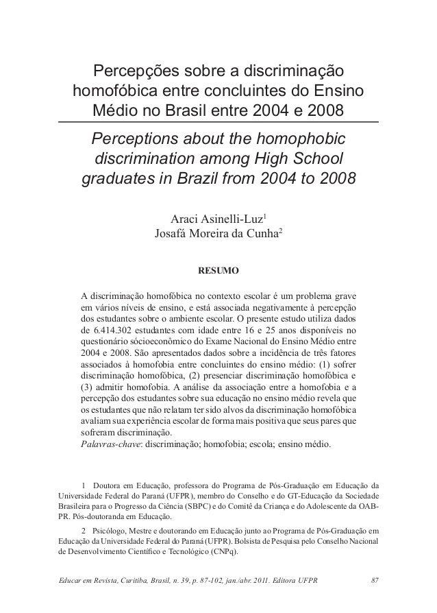 Percepções sobre a discriminação homofóbica entre concluintes do Ensino Médio no Brasil entre 2004 e 2008 Perceptions abou...