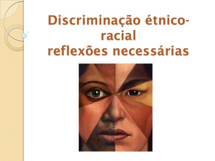 Discriminação étnico-        racialreflexões necessárias