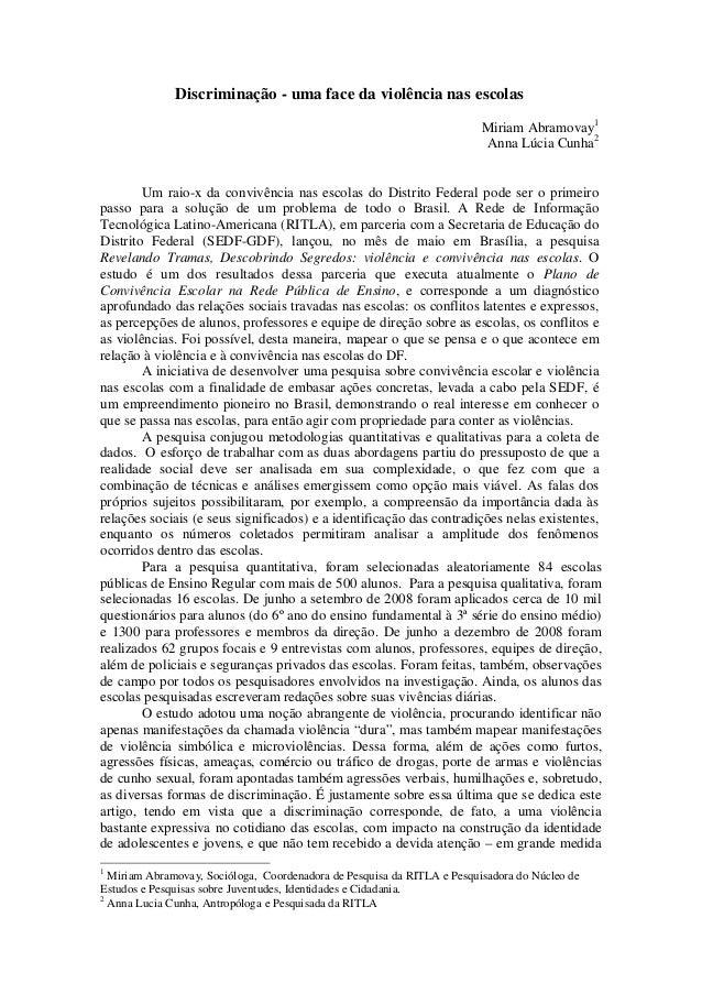 Discriminação - uma face da violência nas escolasMiriam Abramovay1Anna Lúcia Cunha2Um raio-x da convivência nas escolas do...