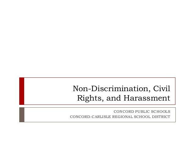Non-Discrimination, Civil Rights, and Harassment CONCORD PUBLIC SCHOOLS CONCORD-CARLISLE REGIONAL SCHOOL DISTRICT