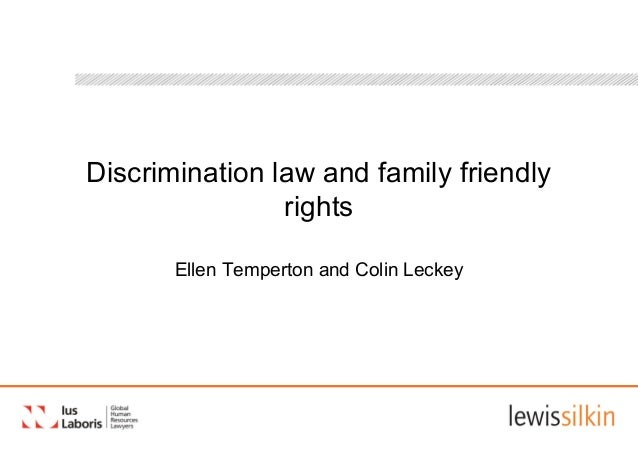Discrimination law and family friendly                rights       Ellen Temperton and Colin Leckey