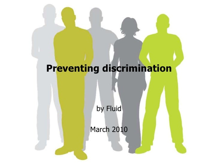 Preventing discrimination<br />by Fluid <br />March 2010<br />