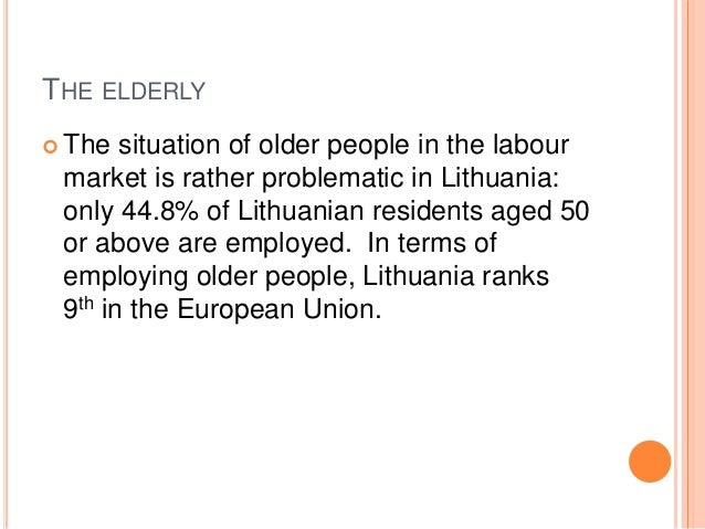 older people in lithuania How can countries tap the potential of older people how can governments identify areas in which older people's participation in society is limited.