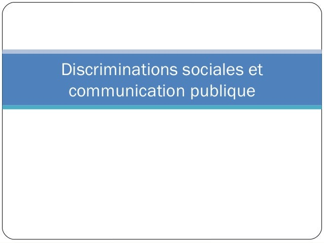 Discriminations sociales et communication publique