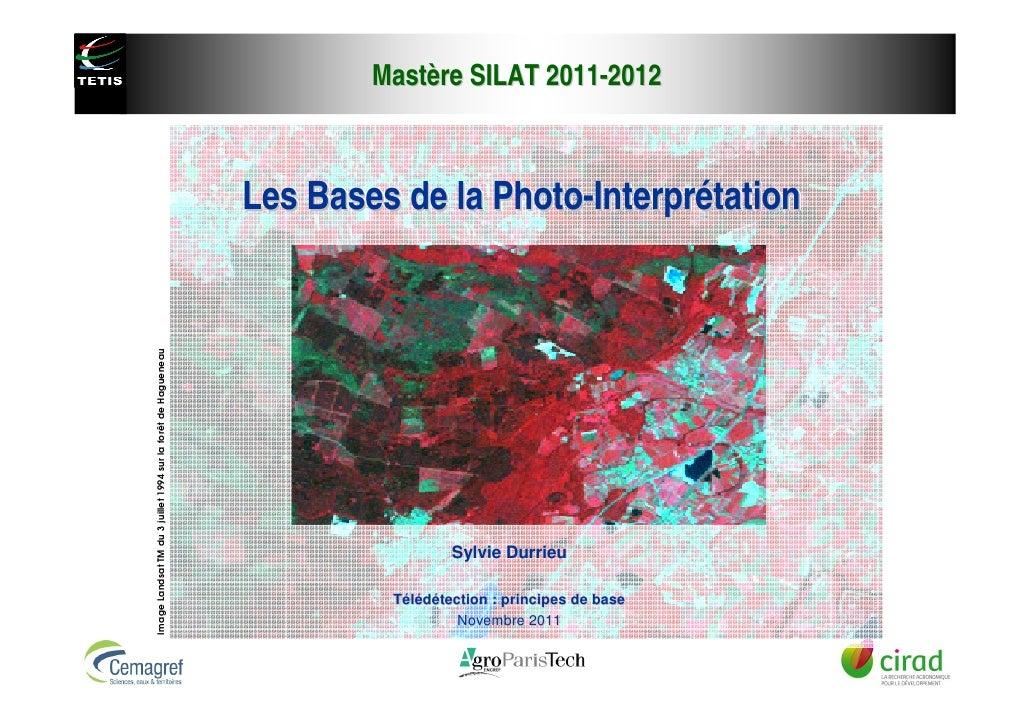 Mastère SILAT 2011-2012                                                               Les Bases de la Photo-Interprétation...