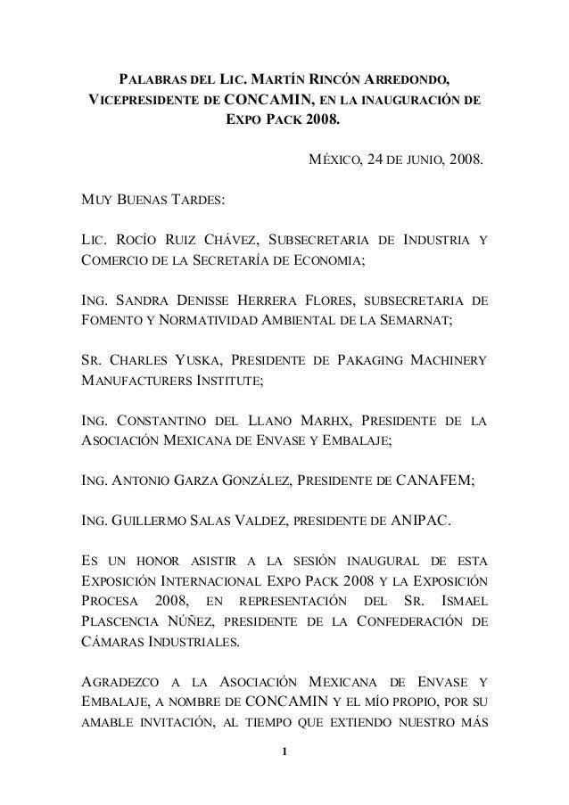 PALABRAS DEL LIC. MARTÍN RINCÓN ARREDONDO, VICEPRESIDENTE DE CONCAMIN, EN LA INAUGURACIÓN DE EXPO PACK 2008. MÉXICO, 24 DE...