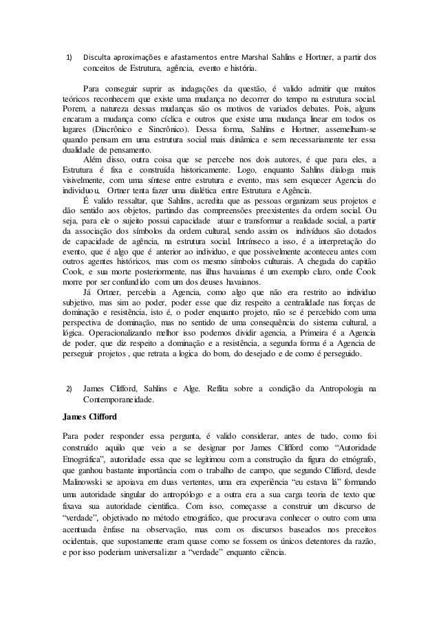 1) Disculta aproximações e afastamentos entre Marshal Sahlins e Hortner, a partir dos conceitos de Estrutura, agência, eve...