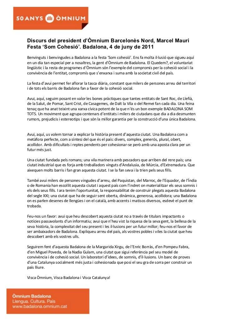Discurs del president d'Òmnium Barcelonès Nord, Marcel MauriFesta 'Som Cohesió'. Badalona, 4 de juny de 2011Benvinguts i b...