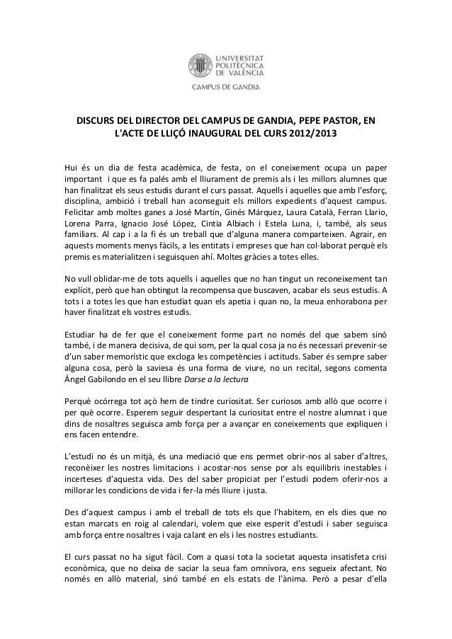 DISCURS DEL DIRECTOR DEL CAMPUS DE GANDIA, PEPE PASTOR, EN          LACTE DE LLIÇÓ INAUGURAL DEL CURS 2012/2013Hui és un d...