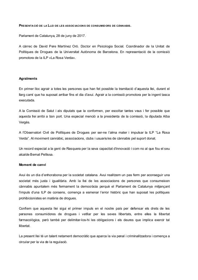 PRESENTACIÓ DE LA LLEI DE LES ASSOCIACIONS DE CONSUMIDORS DE CÀNNABIS. Parlament de Catalunya, 28 de juny de 2017. A càrre...
