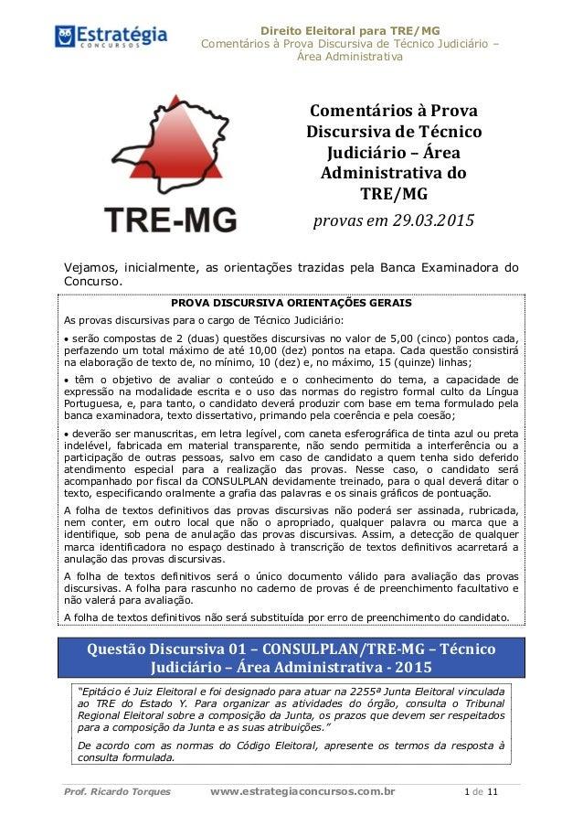 Direito Eleitoral para TRE/MG Comentários à Prova Discursiva de Técnico Judiciário – Área Administrativa Prof. Ricardo Tor...