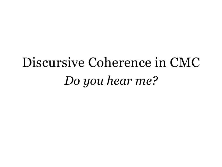 Discursive Coherence in CMC Do you hear me?