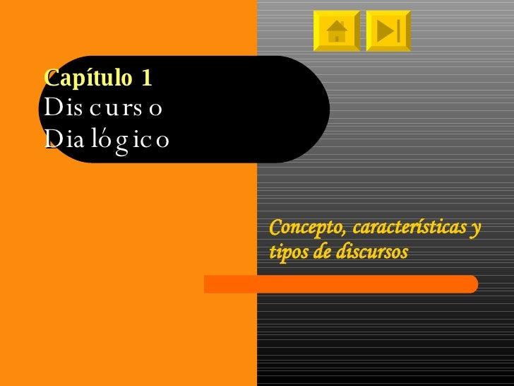 Capítulo 1 Discurso  Dialógico Concepto, características y tipos de discursos