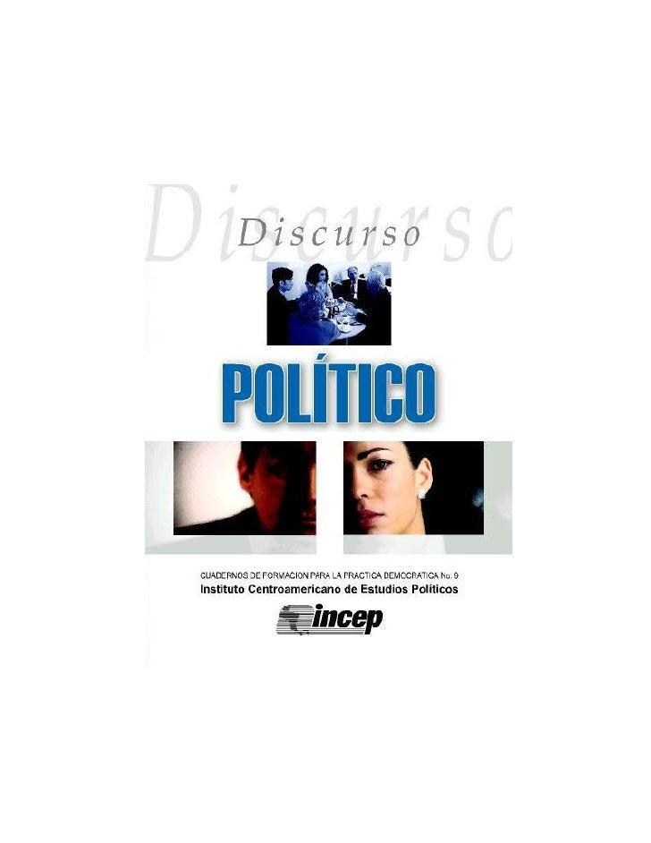 DISCURSO POLÍTICO Cuadernos de Formación para la Práctica Democrática                        9Instituto Centroamericano de...