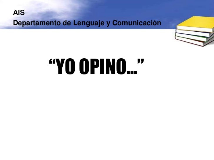 """AISDepartamento de Lenguaje y Comunicación         """"YO OPINO..."""""""