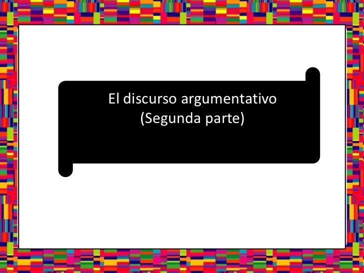 El discurso argumentativo(Segunda parte) <br />