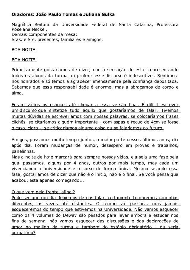 Oradores: João Paulo Tomas e Juliana GulkaMagnífica Reitora da Universidade Federal de Santa Catarina, ProfessoraRoselane ...