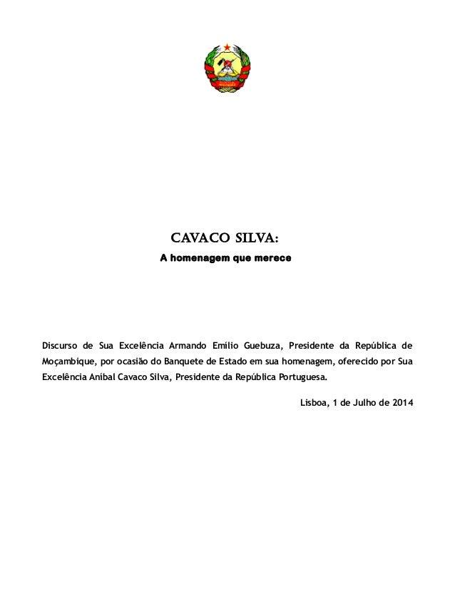 CavaCo Silva: A homenagem que merece Discurso de Sua Excelência Armando Emílio Guebuza, Presidente da República de Moçambi...