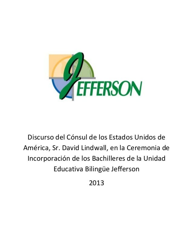 Discurso del Cónsul de los Estados Unidos deAmérica, Sr. David Lindwall, en la Ceremonia deIncorporación de los Bachillere...