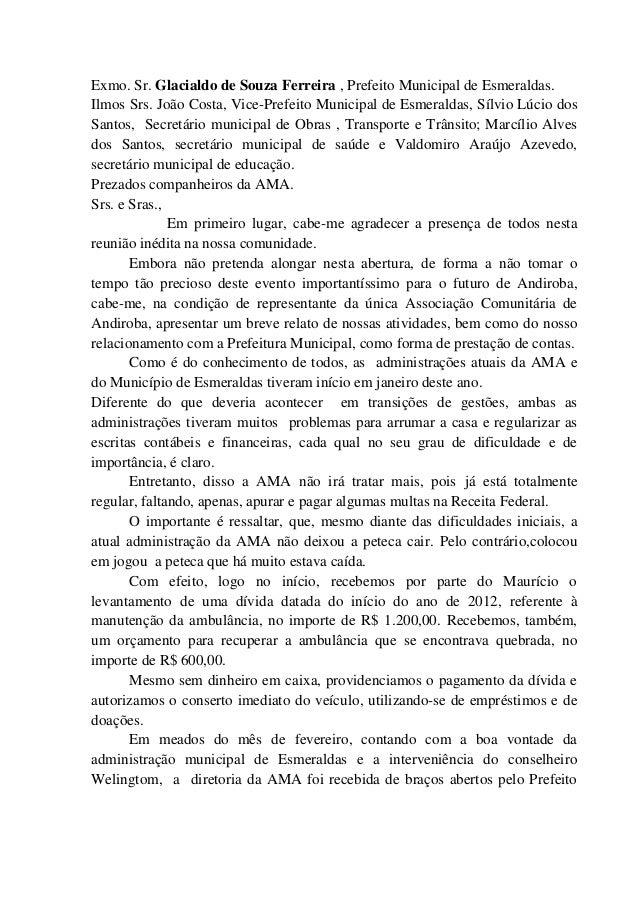 Exmo. Sr. Glacialdo de Souza Ferreira , Prefeito Municipal de Esmeraldas. Ilmos Srs. João Costa, Vice-Prefeito Municipal d...