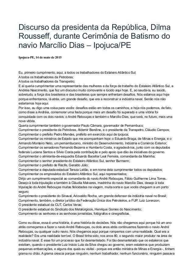 Discurso da presidenta da República, Dilma Rousseff, durante Cerimônia de Batismo do navio Marcílio Dias – Ipojuca/PE Ipoj...