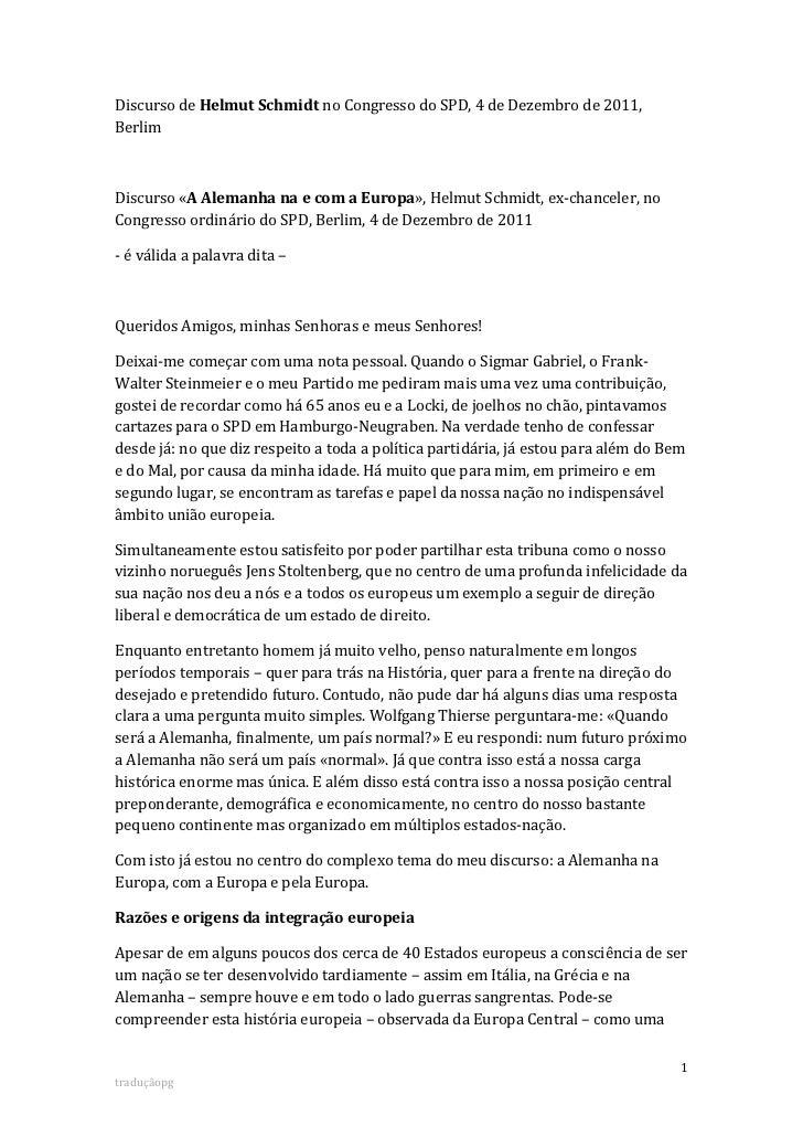 Discurso de Helmut Schmidt no Congresso do SPD, 4 de Dezembro de 2011,BerlimDiscurso «A Alemanha na e com a Europa», Helmu...