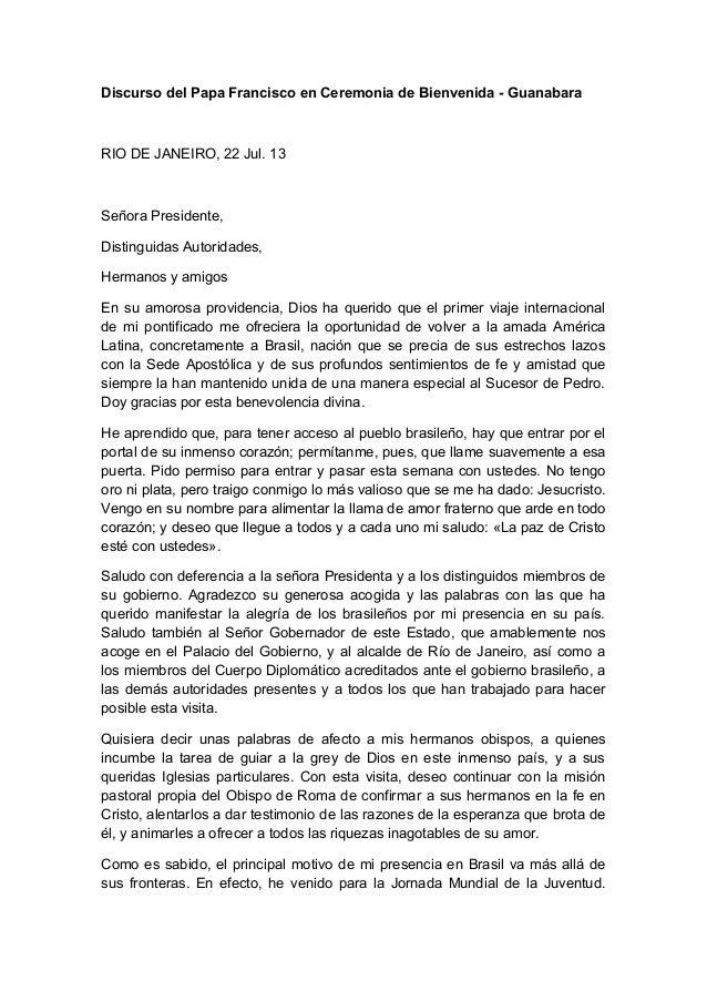 Discurso del Papa Francisco en Ceremonia de Bienvenida - Guanabara RIO DE JANEIRO, 22 Jul. 13 Señora Presidente, Distingui...